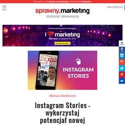 Instagram Stories - Jak wykorzystać tę funkcję w marketingu?