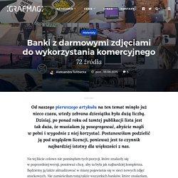 Banki z darmowymi zdjęciami do wykorzystania komercyjnego