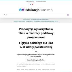 Propozycje wykorzystania filmu w realizacji podstawy programowej z języka polskiego dla klas 4–8 – Edukacja Filmowa