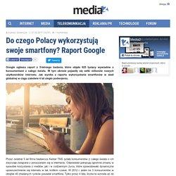 Do czego Polacy wykorzystują swoje smartfony? Raport Google - Google, smartfon
