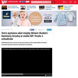 Ostra wymiana zdań między Miriam Shaded i Kazimierą Szczuką w studiu WP. Poszło o uchodźców