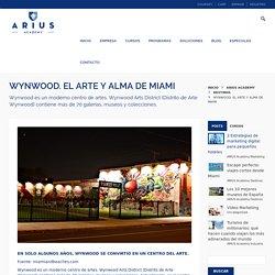 WYNWOOD. EL ARTE Y ALMA DE MIAMI