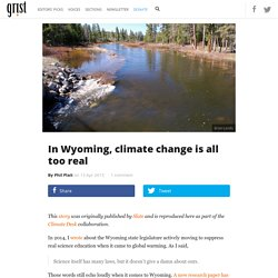 In Wyoming, climate change is all too real