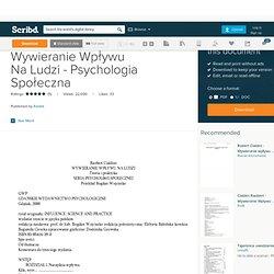 Cialdini Robert - Wywieranie Wpływu Na Ludzi - Psychologia Społeczna