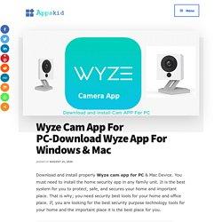Wyze Cam App For PC-Download Wyze App For Windows & Mac