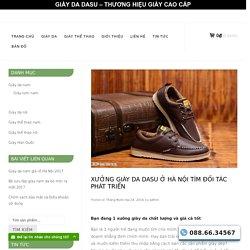 xưởng giày da ở hà nội chuyên sản xuất và sỉ lẻ giày da giá gốc - DASU