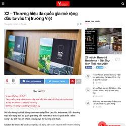X2 - Thương hiệu đa quốc gia mở rộng đầu tư vào thị trường Việt