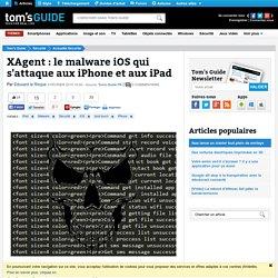 XAgent : le malware iOS qui s'attaque aux iPhone et aux iPad