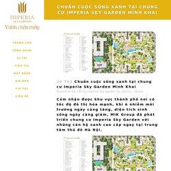 Chuẩn cuộc sống xanh tại chung cư Imperia Sky Garden Minh Khai
