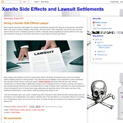 Xarelto Side Effects and Lawsuit Settlements: Hiring a Xarelto Side Effects Lawyer