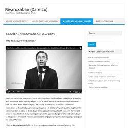 Xarelto Lawsuit Information - Claims & Litigation