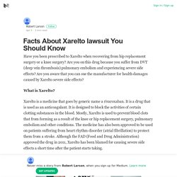 Facts About Xarelto lawsuit You Should Know – Robert Larson – Medium
