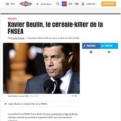 (20+) Xavier Beulin, le céréale-killer de la FNSEA