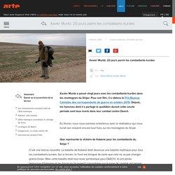 Xavier Muntz: 20 jours parmi les combattants kurdes