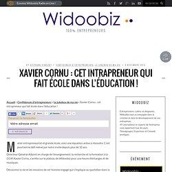 Xavier Cornu : cet intrapreneur qui fait école dans l'éducation !