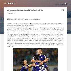 xem truc tuyen bong da Than Quảng Ninh vs Hà Nội