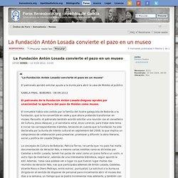Ver tema - La Fundación Antón Losada convierte el pazo en un museo