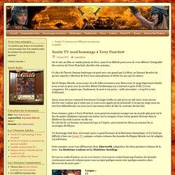 Xenite TV rend hommage à Terry Pratchett