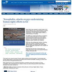 'Xenophobia, attacks on gays undermining human rights efforts in SA':Tuesday 21 January 2014