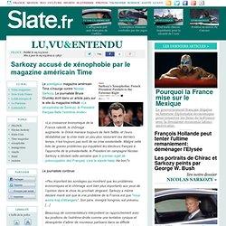Sarkozy accusé de xénophobie par le magazine américain Time