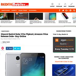 Xiaomi Redmi Note 3 Pro Flipkart, Amazon Price Release Date- Buy Online