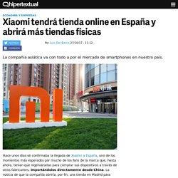 Xiaomi en España llegará muy pronto con tienda online