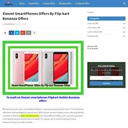 Xiaomi SmartPhones Offers By Flip-kart Bonanza Offers