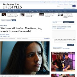 Xiuhtezcatl Roske-Martinez, 14, wants to save the world