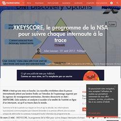 XKEYSCORE, le programme de la NSA pour suivre chaque internaute à la trace - Politique