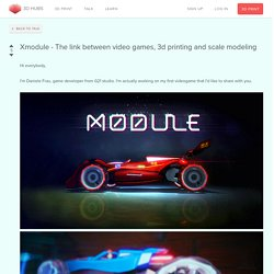 Xmodule - The link between video games, 3d printing and scale modeling