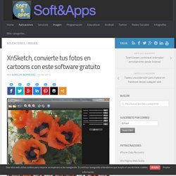 XnSketch, convierte tus fotos en cartoons con este software gratuito
