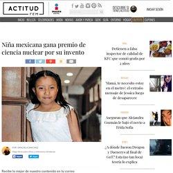Una niña mexicana ganó premio de ciencia nuclear por su invento