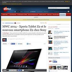 MWC 2014 - Xperia Tablet Z2 et le nouveau smartphone Z2 chez Sony