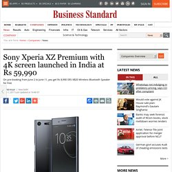 Sony Xperia XZ Premium with 4K screen launched in India at Rs 59,990