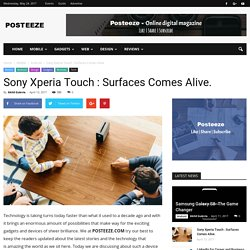 Sony Xperia Touch : Surfaces Comes Alive. - Posteeze