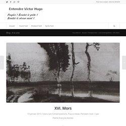 XVI. Mors – Entendre Victor Hugo