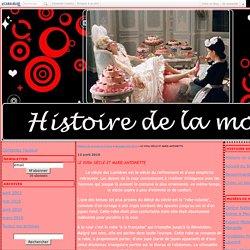LE XVIIIe SIÈCLE ET MARIE-ANTOINETTE - Histoire de la mode en France