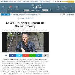 Le XVIIIe, cher au cœur de Richard Berry