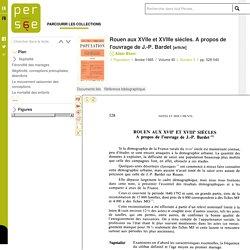 Rouen aux XVIIe et XVIIIe siècles. A propos de l'ouvrage de J.-P. Bardet