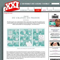XXI - Du crayon en prison