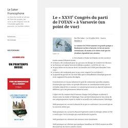 Le « XXVIe Congrès du parti de l'OTAN » à Varsovie (un point de vue)