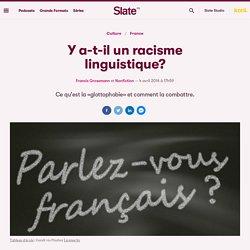 Y a-t-il un racisme linguistique?