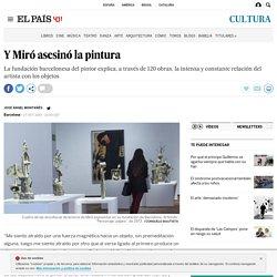 Y Miró asesinó la pintura