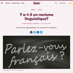 Y a-t-il un racisme linguistique?
