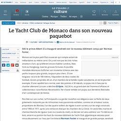 Le Yacht Club de Monaco dans son nouveau paquebot