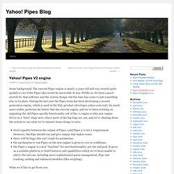Pipes Blog » Blog Archive » Yahoo! Pipes V2 engine