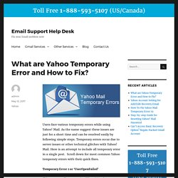 List of All Yahoo Mail Temporary Errors & How To Fix Temporary Errors Easily