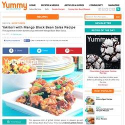 Yakitori With Mango Black Bean Salsa Recipe