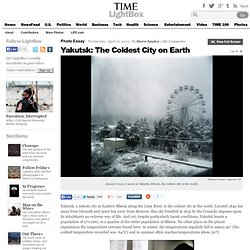Yakutsk: The Coldest City on Earth