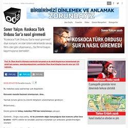 Soner Yalçın: Koskoca Türk Ordusu Sur'a nasıl giremedi
